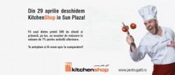 deschidere kitchen shop