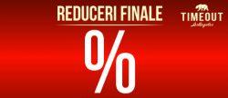 reduceri finale timeout