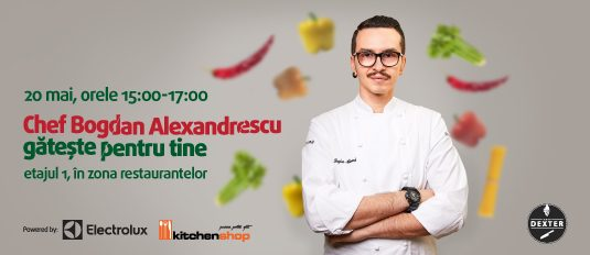 Învaţă să găteşti alături de Chef Bogdan Alexandrescu!
