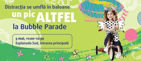 La Bubble Parade distracţia pluteşte în aer!