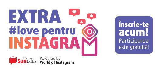 Sun Talks: Extra #love pentru Instagram